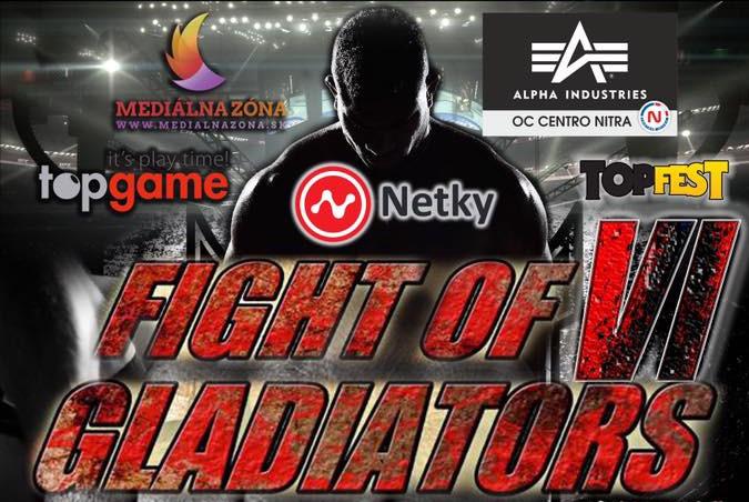 FIGHT OF GLADIATORS 2017 už čoskoro v Nitre - Kam v meste  9ba9ef49c70